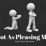 NOT AS PLEASING MEN